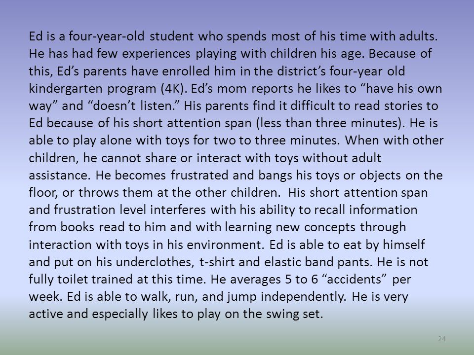 Ed is a four-year-old student who spends most of his time with adults
