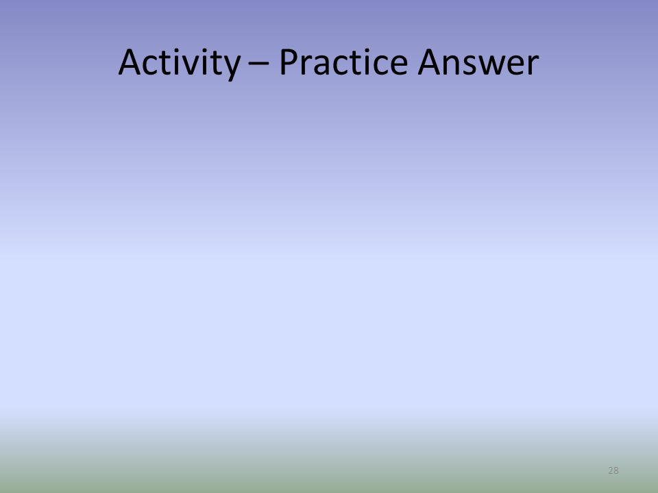 Activity – Practice Answer
