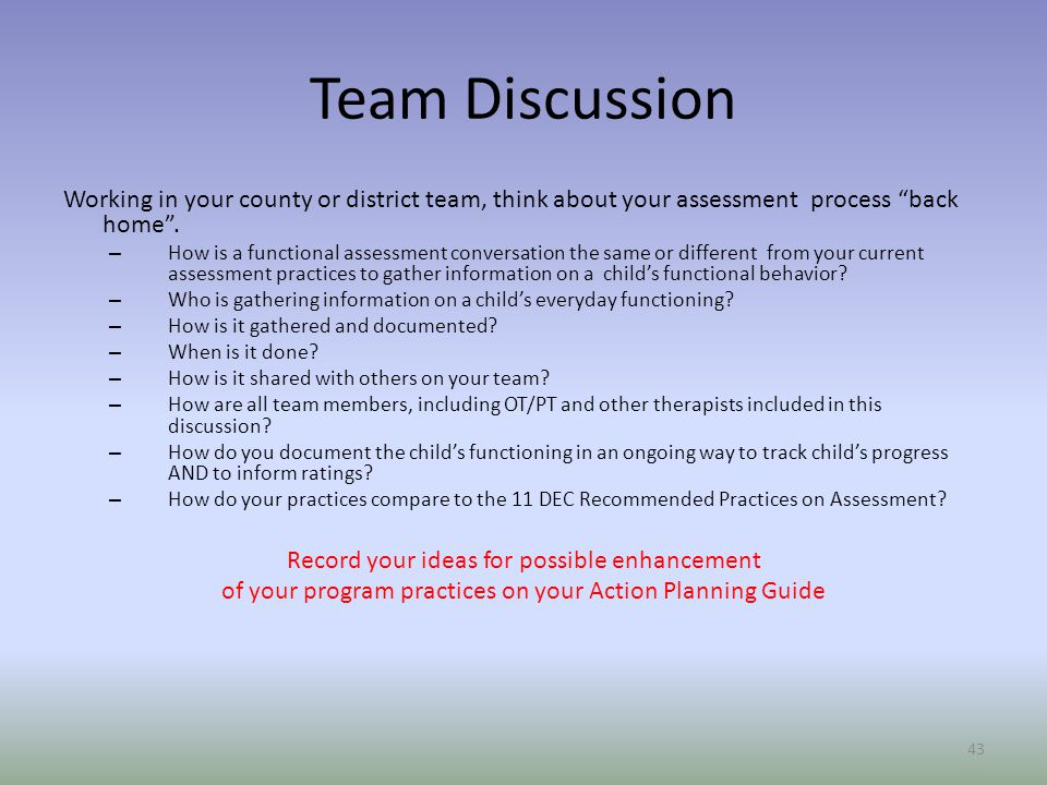 Team Discussion Working in your county or district team, think about your assessment process back home .