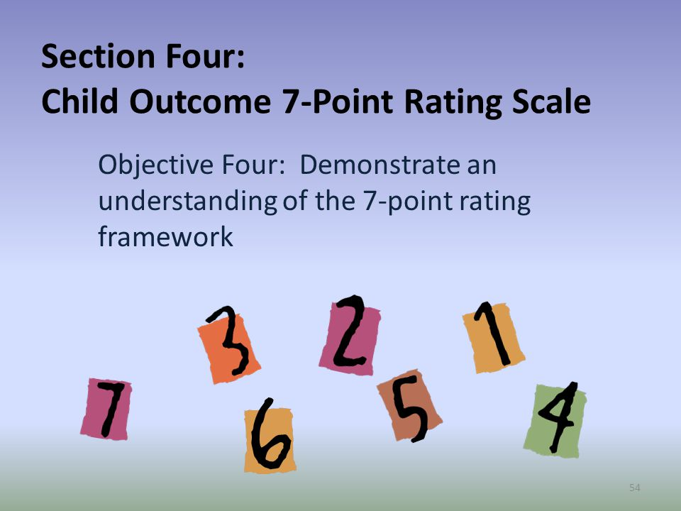 Section Four: Child Outcome 7-Point Rating Scale