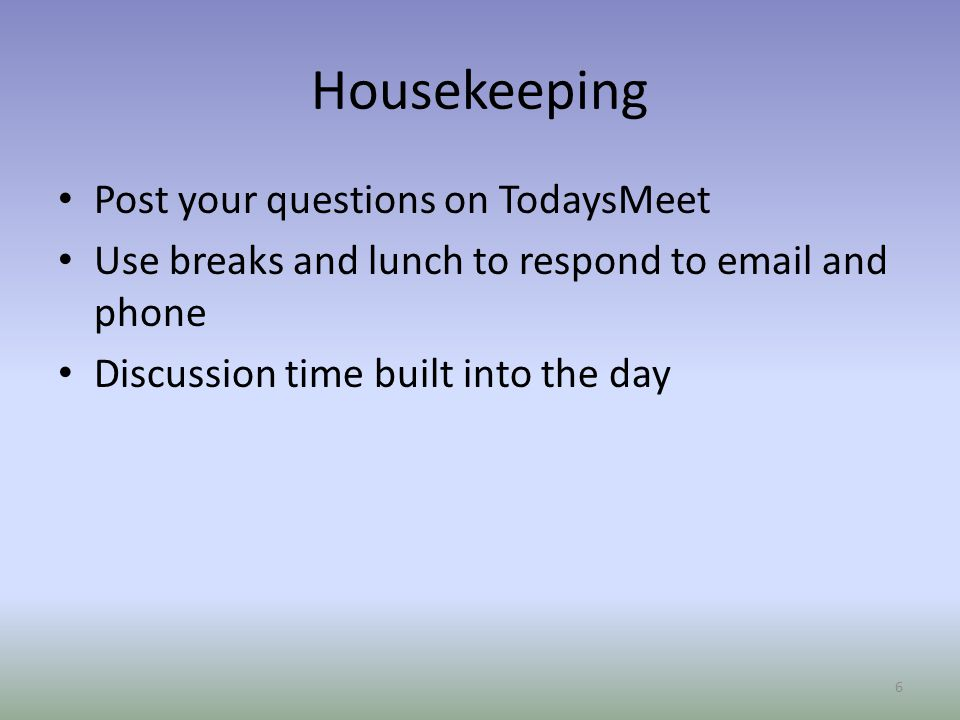 Housekeeping Post your questions on TodaysMeet