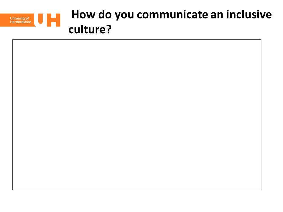 How do you communicate an inclusive culture