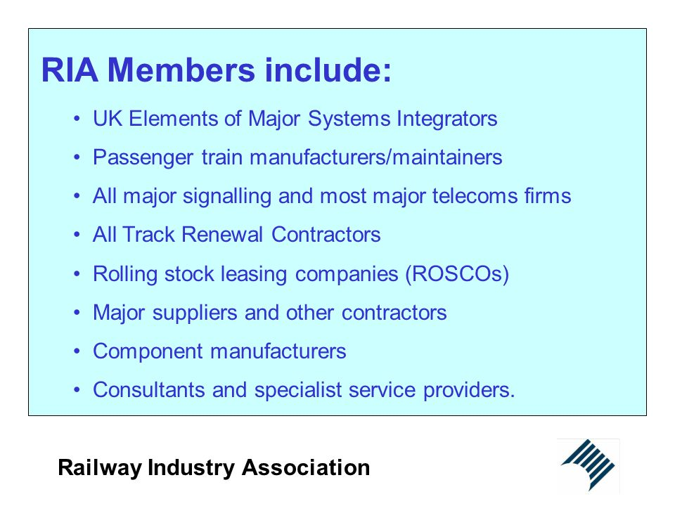 RIA Members include: Railway Industry Association