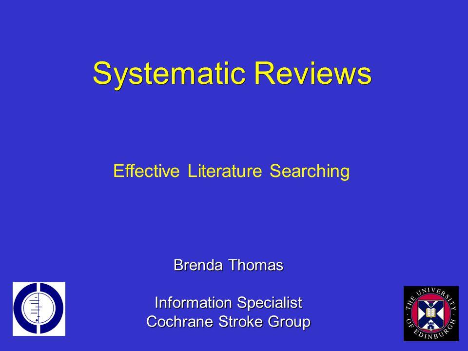 Brenda Thomas Information Specialist Cochrane Stroke Group