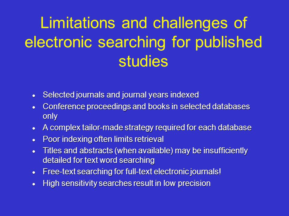Limitations and challenges of electronic searching for published studies