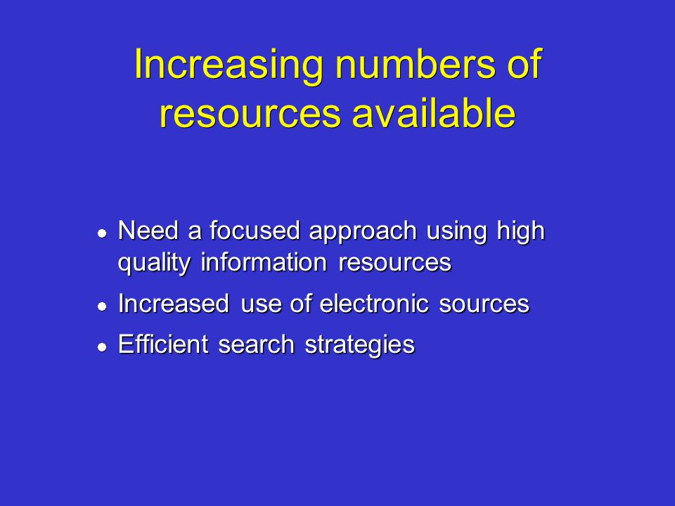 Increasing numbers of resources available