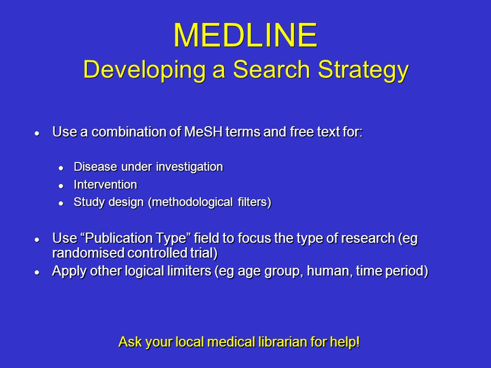 MEDLINE Developing a Search Strategy
