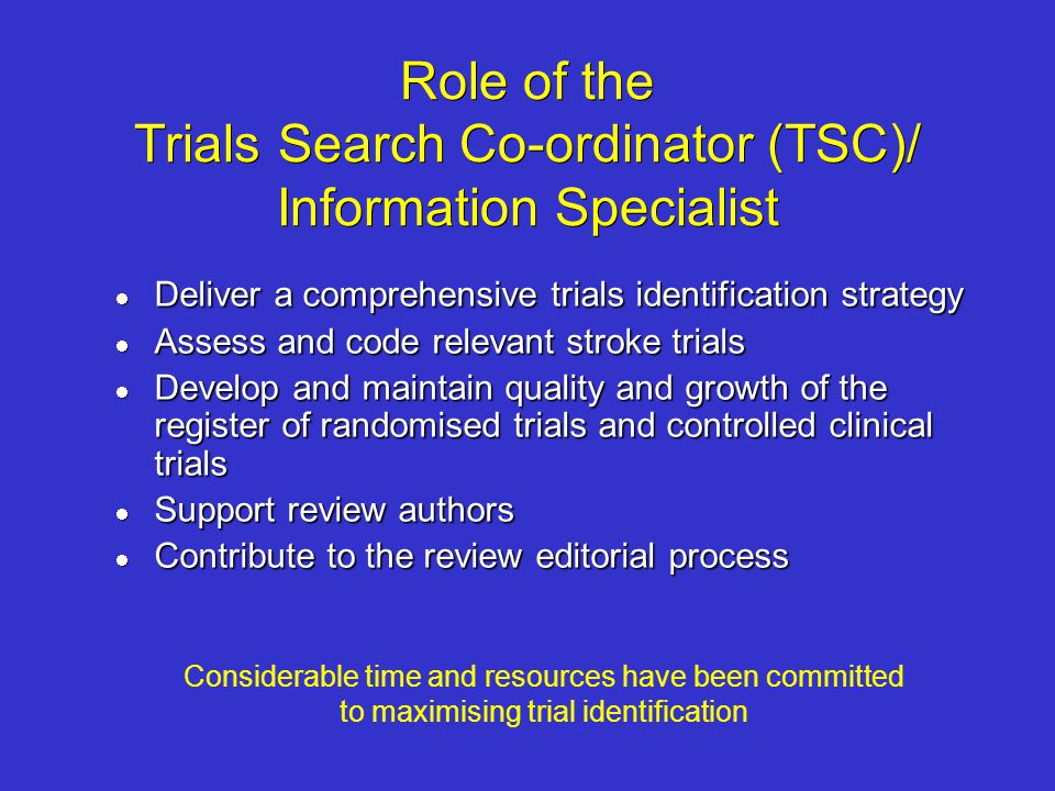 Role of the Trials Search Co-ordinator (TSC)/ Information Specialist