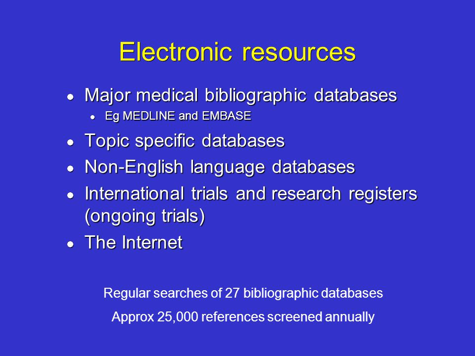 Electronic resources Major medical bibliographic databases
