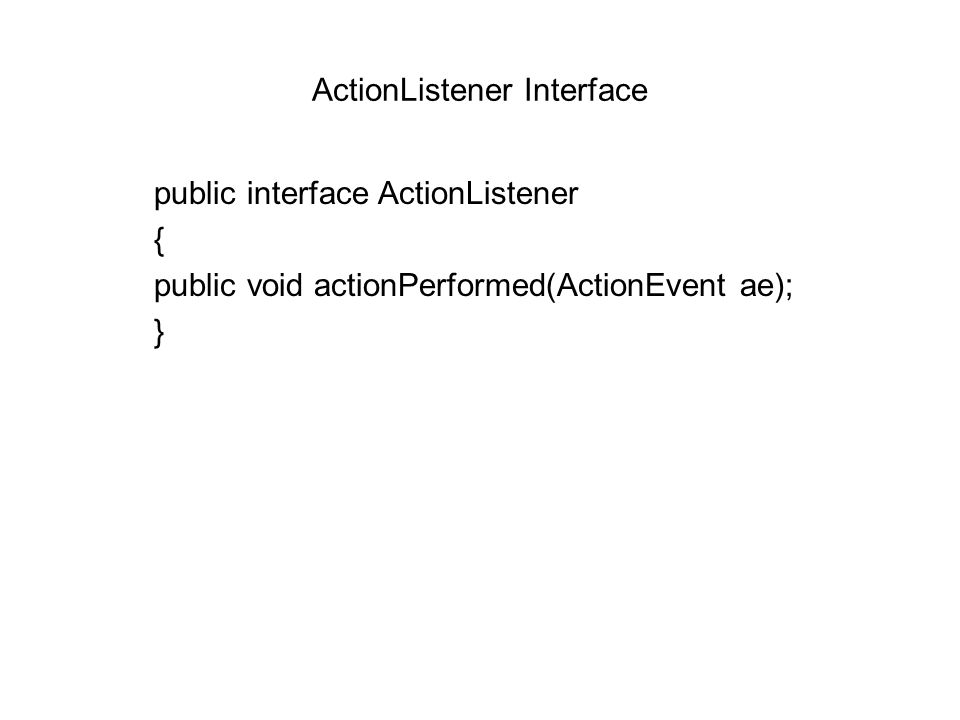 ActionListener Interface