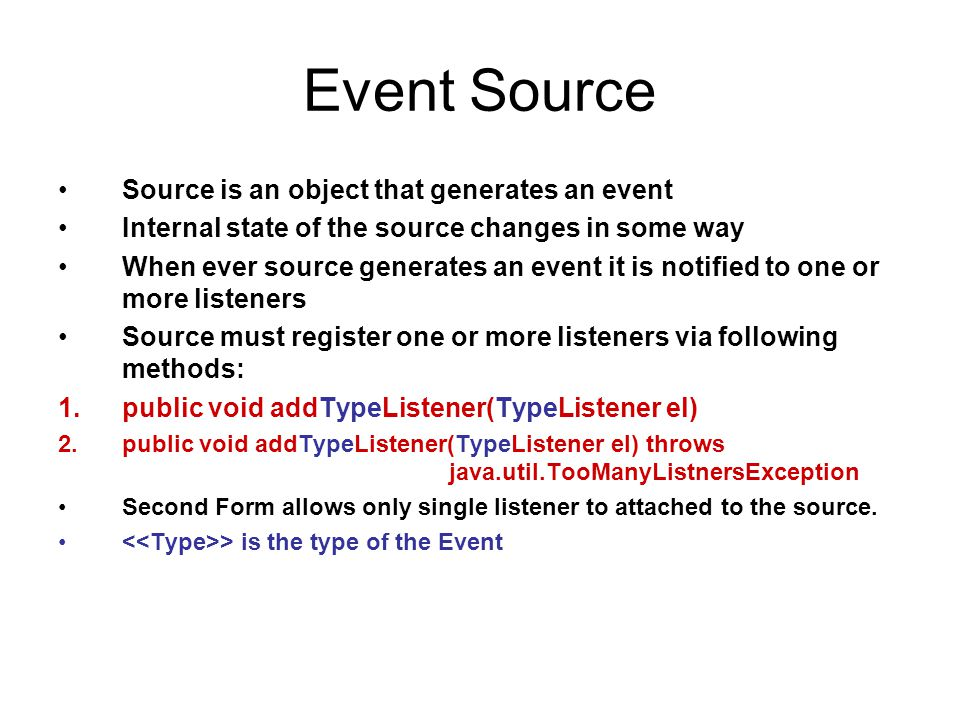 Event Source Source is an object that generates an event