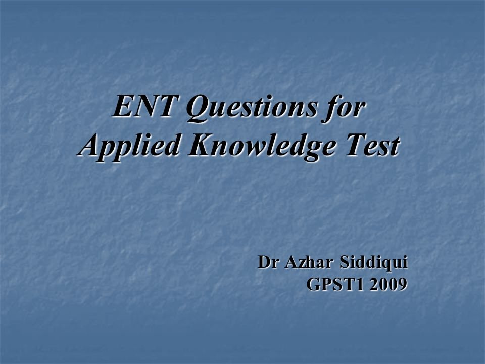 ENT Questions for Applied Knowledge Test
