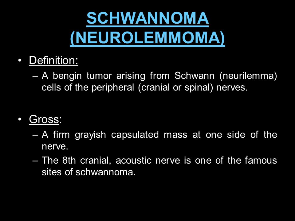 SCHWANNOMA (NEUROLEMMOMA)