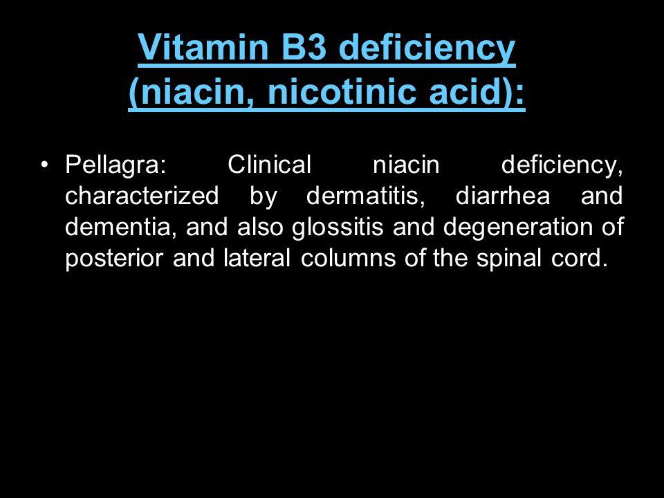 Vitamin B3 deficiency (niacin, nicotinic acid):