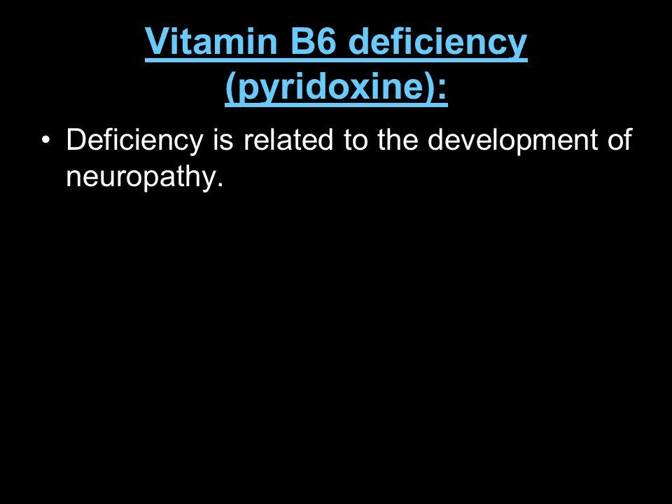Vitamin B6 deficiency (pyridoxine):