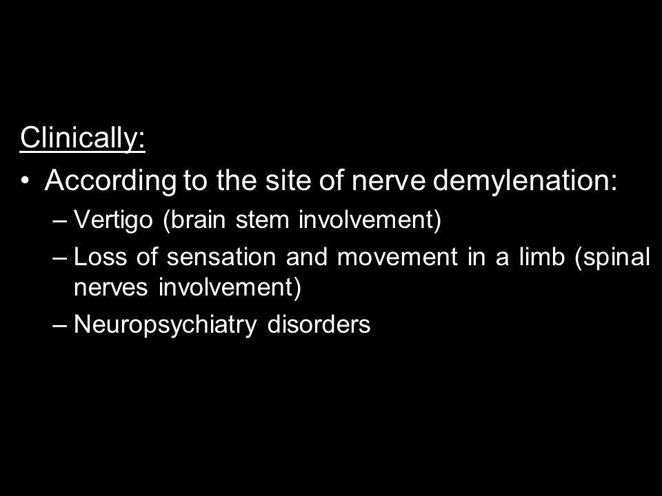 According to the site of nerve demylenation: