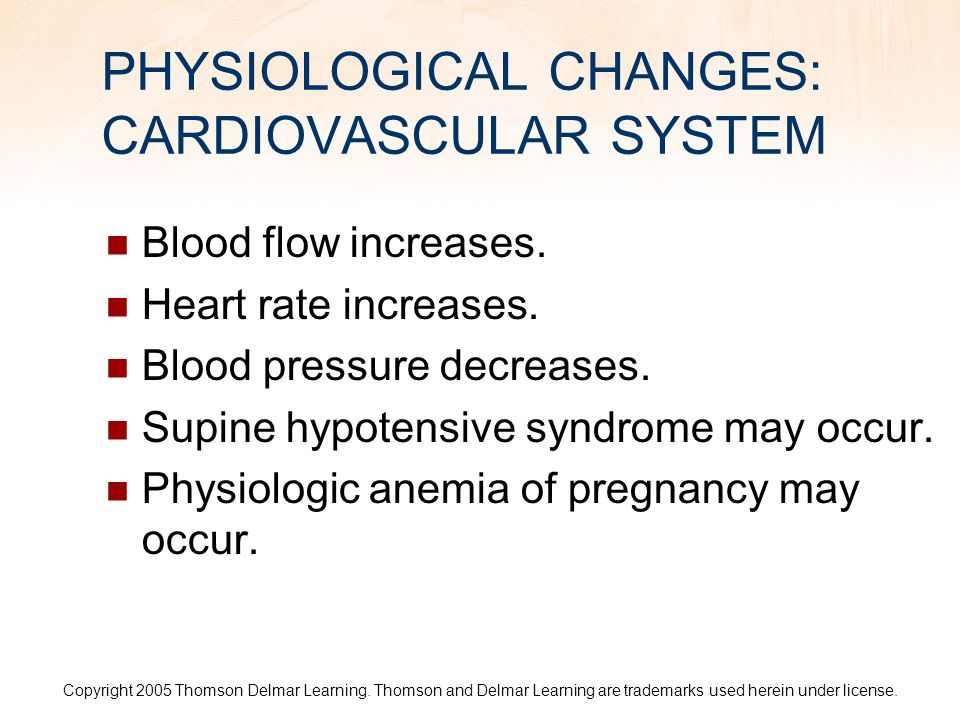 PHYSIOLOGICAL CHANGES: CARDIOVASCULAR SYSTEM