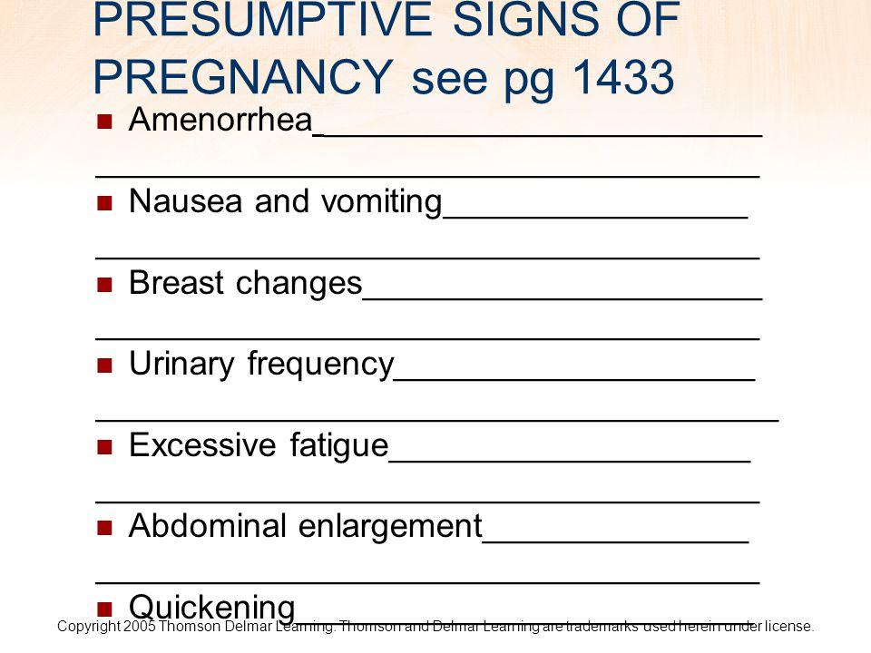 PRESUMPTIVE SIGNS OF PREGNANCY see pg 1433