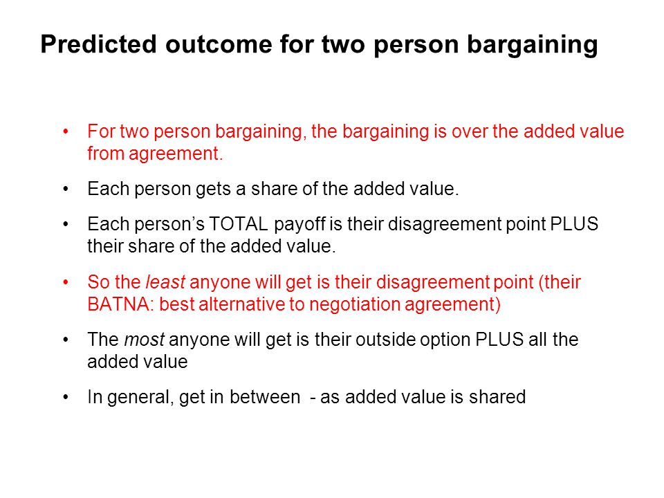 Predicted outcome for two person bargaining