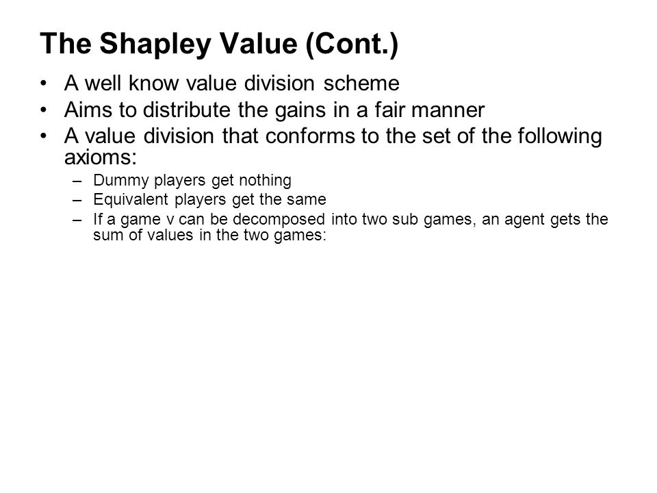 The Shapley Value (Cont.)