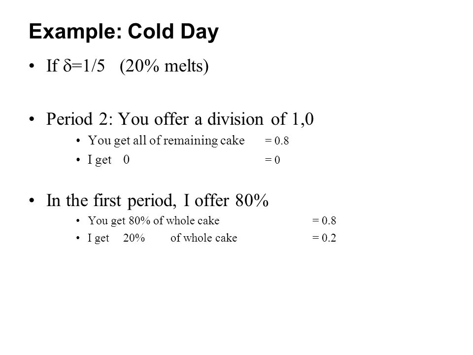 Example: Cold Day If =1/5 (20% melts)