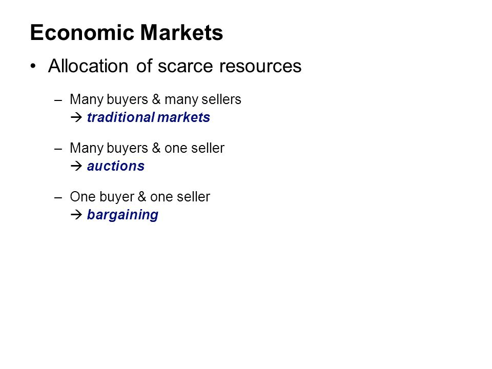 Economic Markets Allocation of scarce resources
