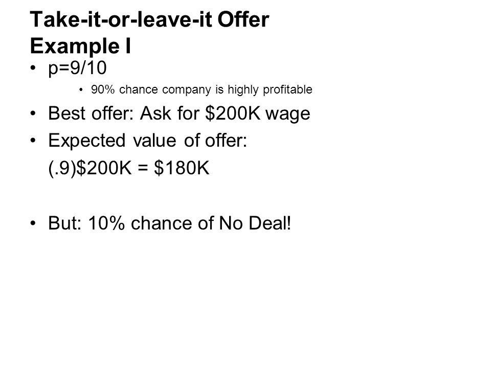 Take-it-or-leave-it Offer Example I