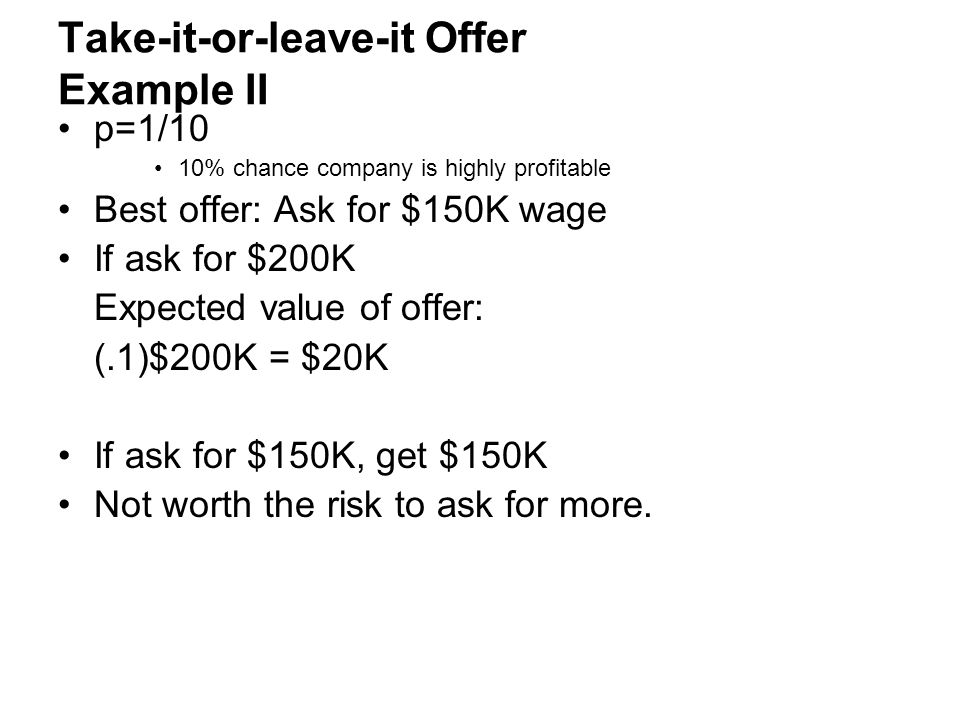 Take-it-or-leave-it Offer Example II