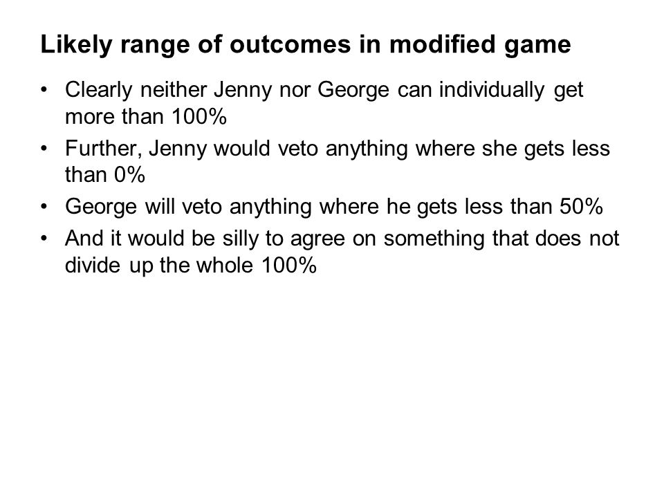 Likely range of outcomes in modified game