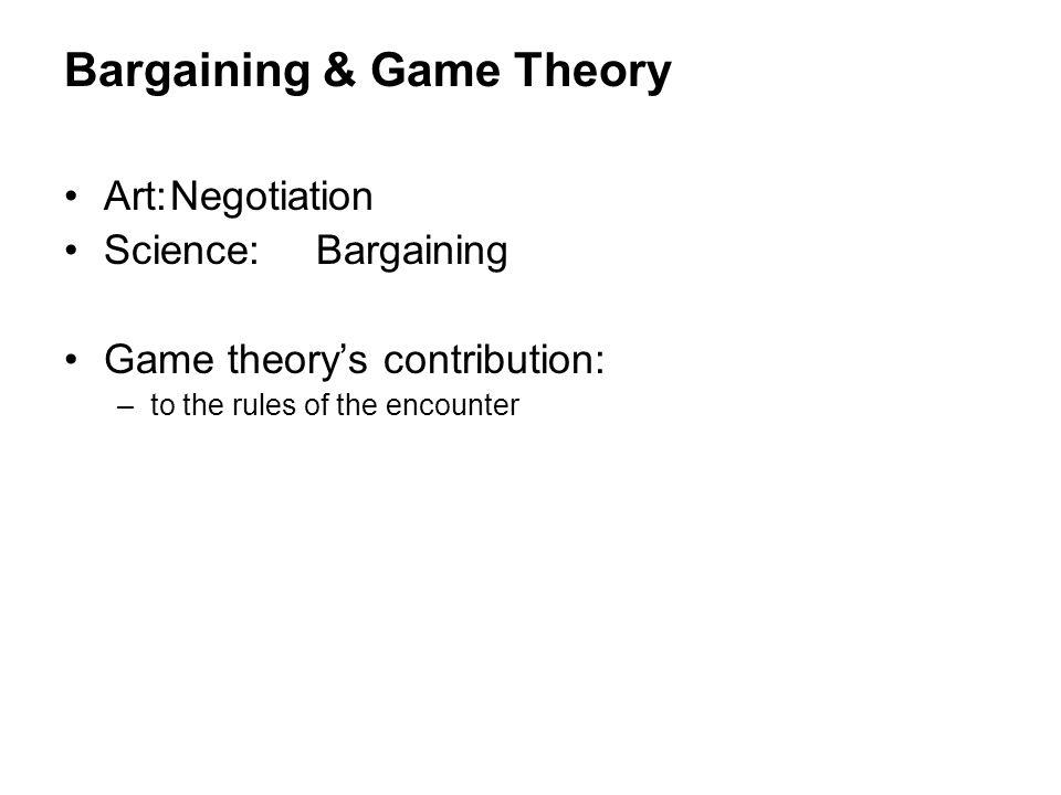 Bargaining & Game Theory