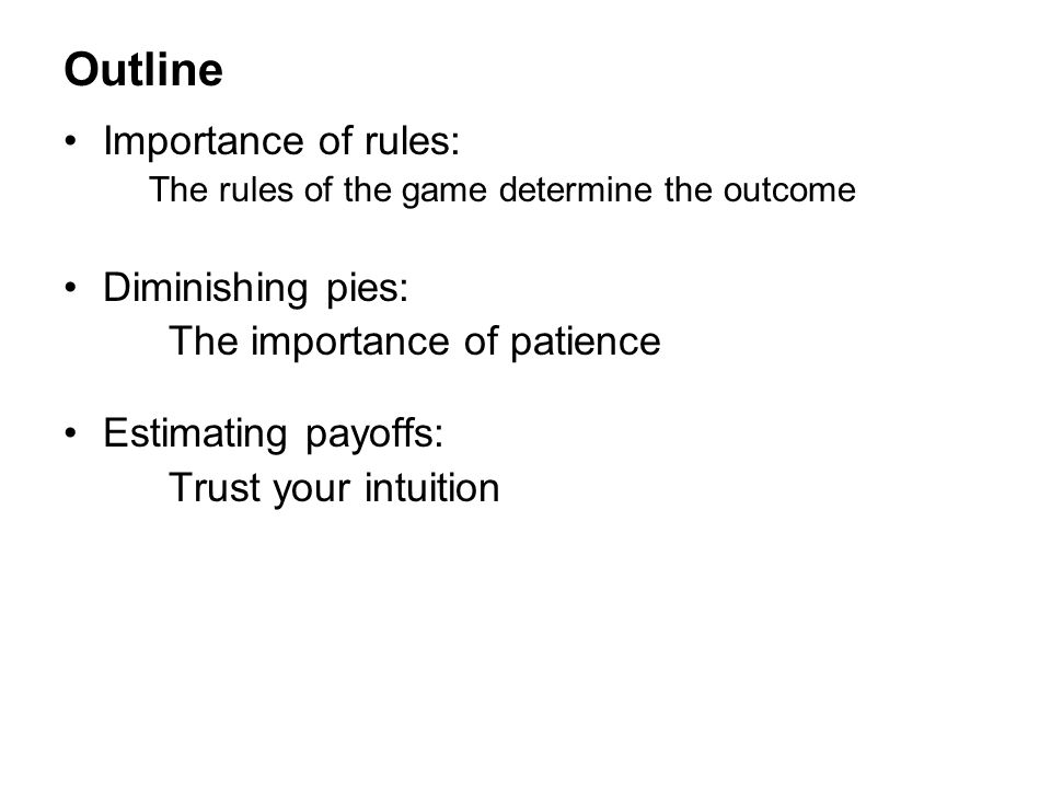 Outline Importance of rules: Diminishing pies: