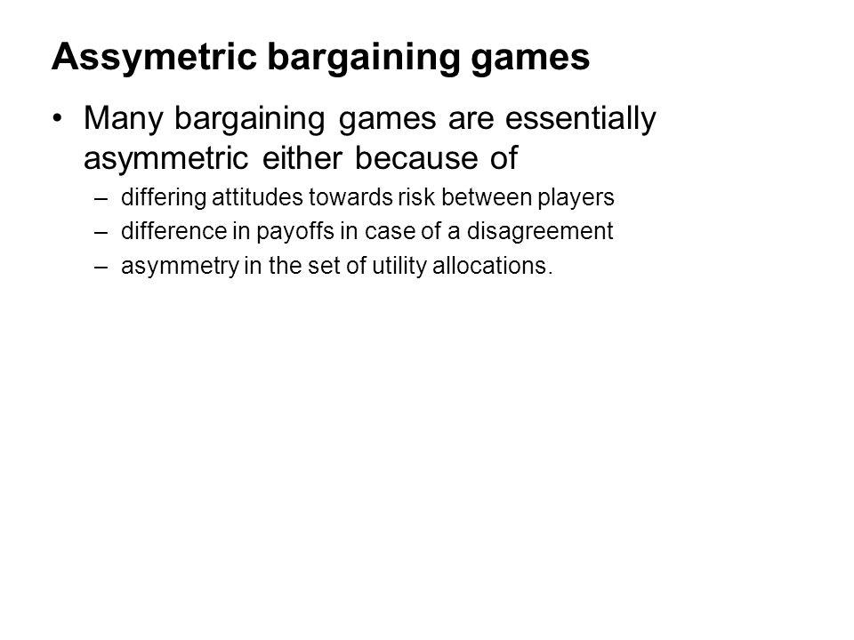 Assymetric bargaining games
