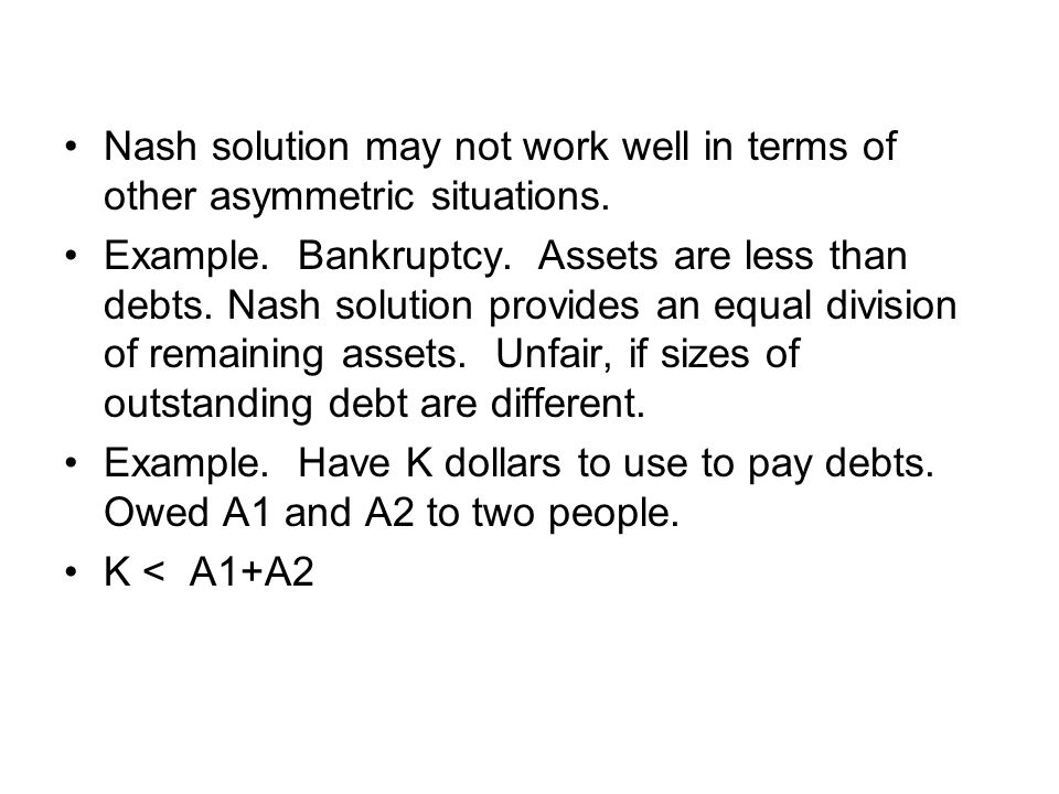 Nash solution may not work well in terms of other asymmetric situations.