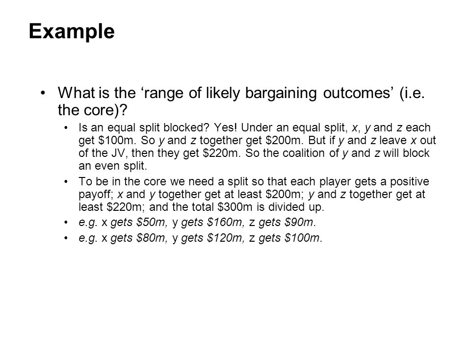 Example What is the 'range of likely bargaining outcomes' (i.e. the core)