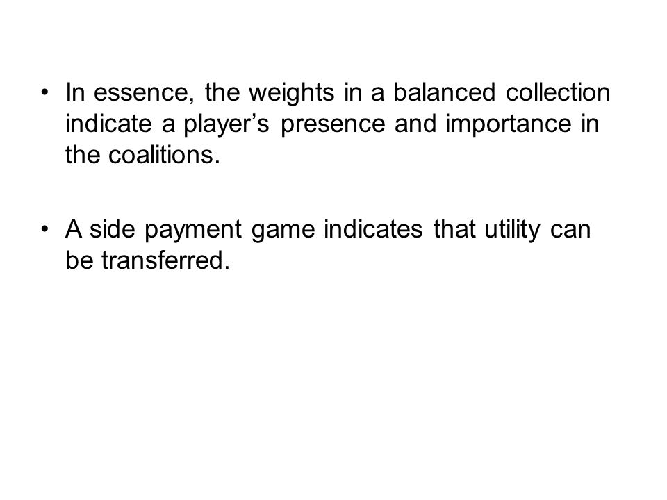 In essence, the weights in a balanced collection indicate a player's presence and importance in the coalitions.