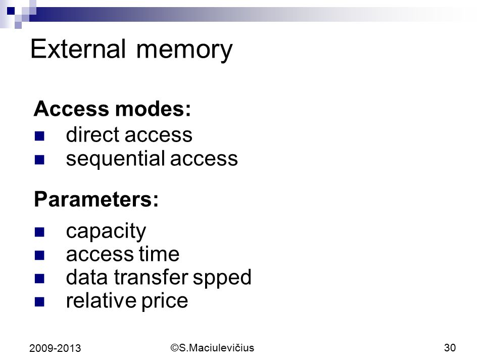 External memory Access modes: direct access sequential access