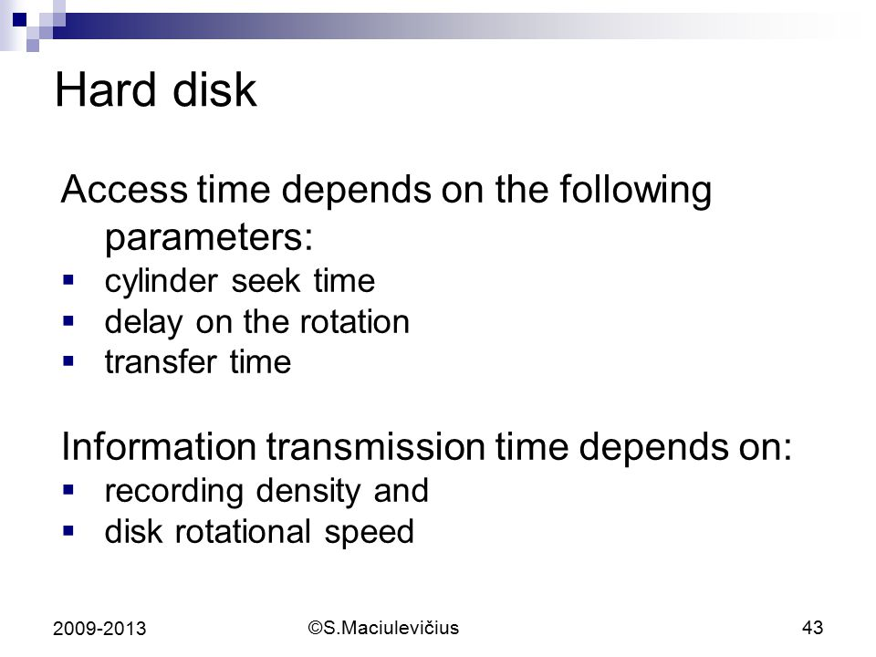 Hard disk Access time depends on the following parameters: