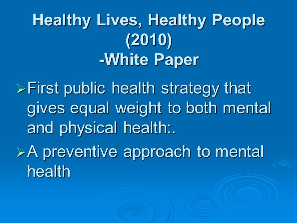 Healthy Lives, Healthy People (2010) -White Paper