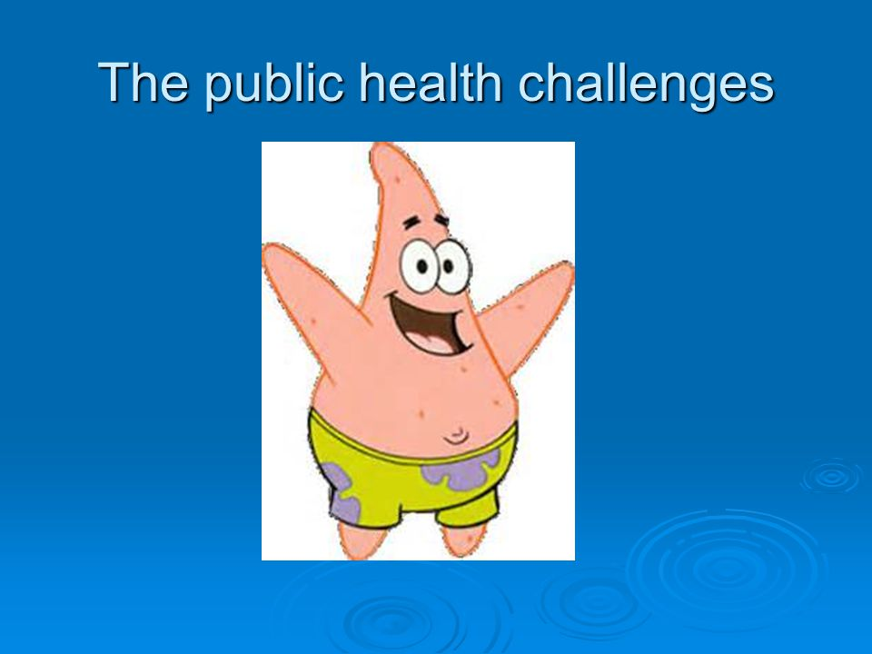 The public health challenges
