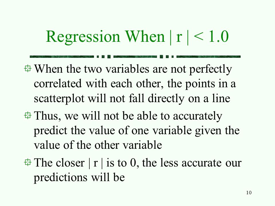 Regression When | r | < 1.0