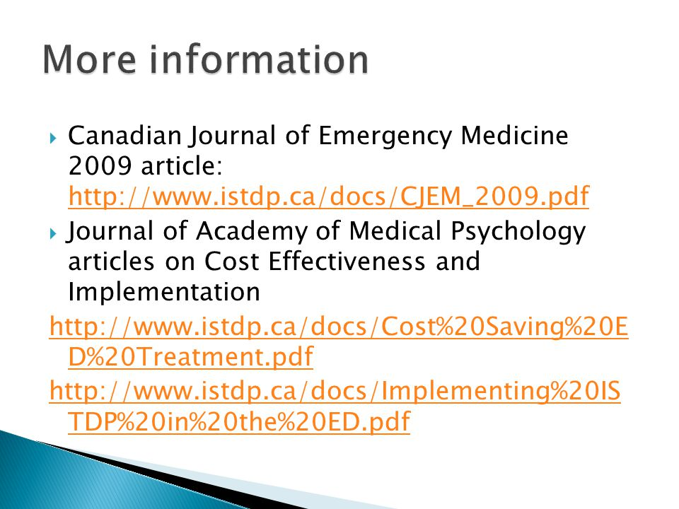 More information Canadian Journal of Emergency Medicine 2009 article: http://www.istdp.ca/docs/CJEM_2009.pdf.