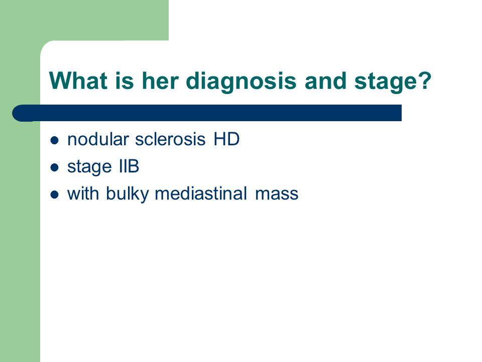 What is her diagnosis and stage