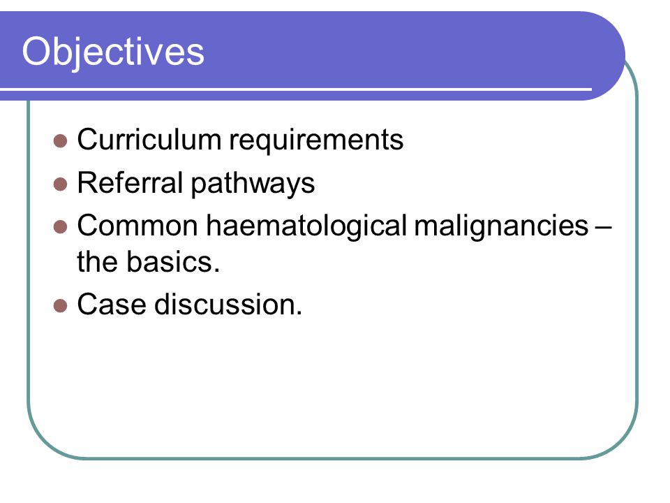 Objectives Curriculum requirements Referral pathways