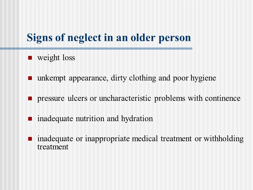 Signs of neglect in an older person