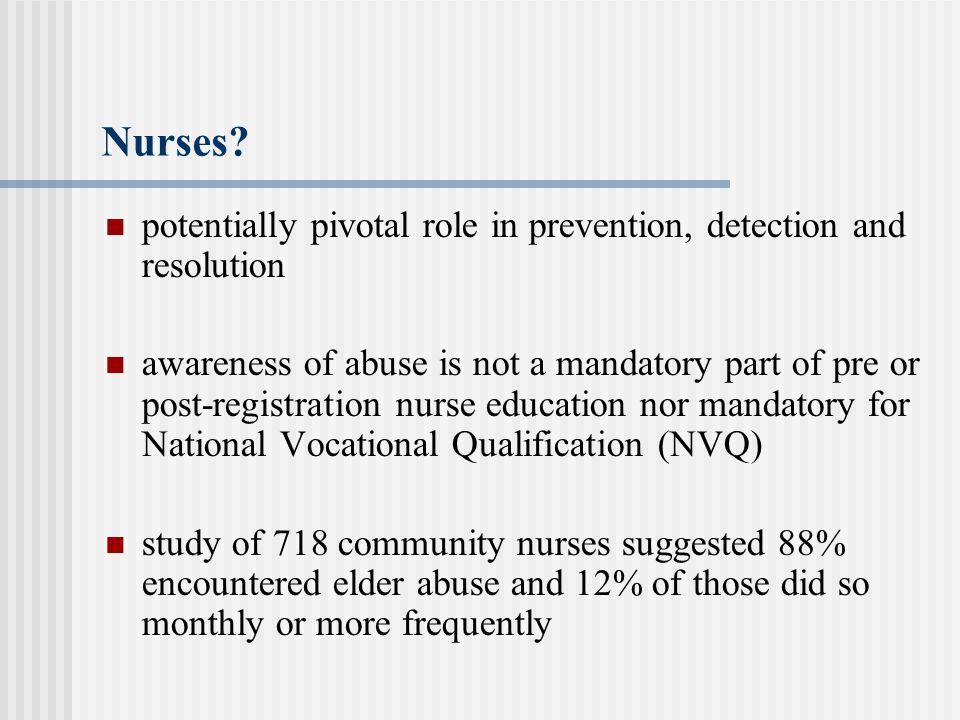 Nurses potentially pivotal role in prevention, detection and resolution.