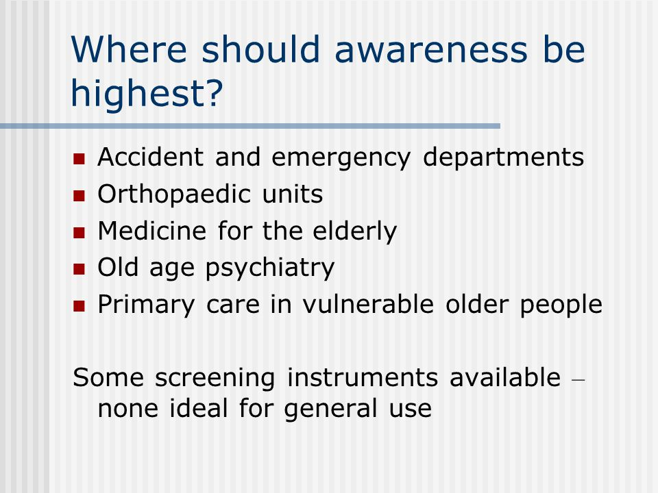 Where should awareness be highest