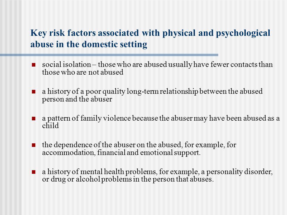 Key risk factors associated with physical and psychological abuse in the domestic setting