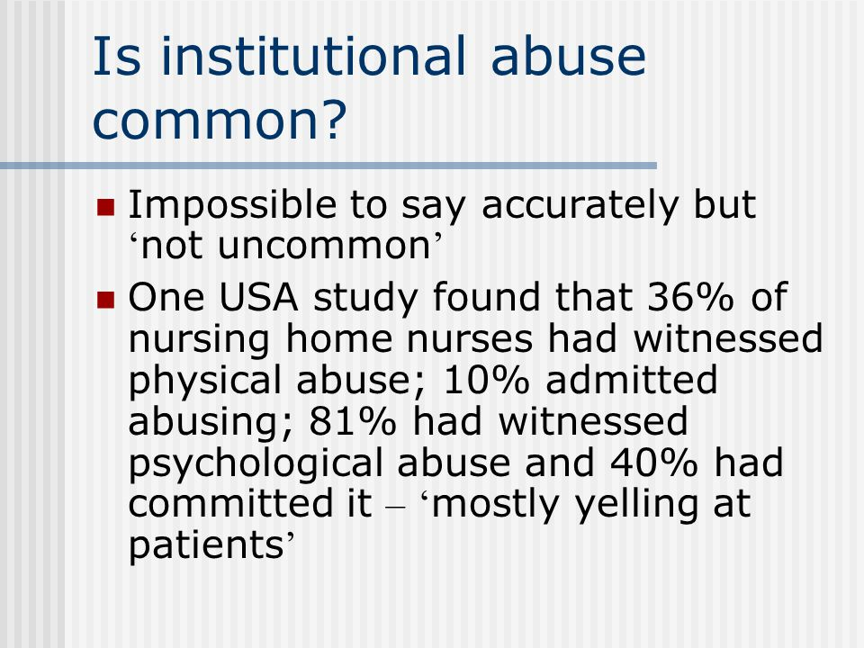 Is institutional abuse common