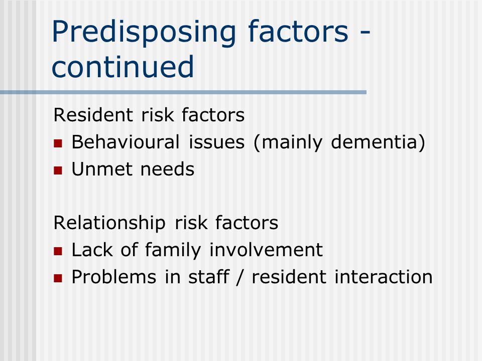 Predisposing factors - continued