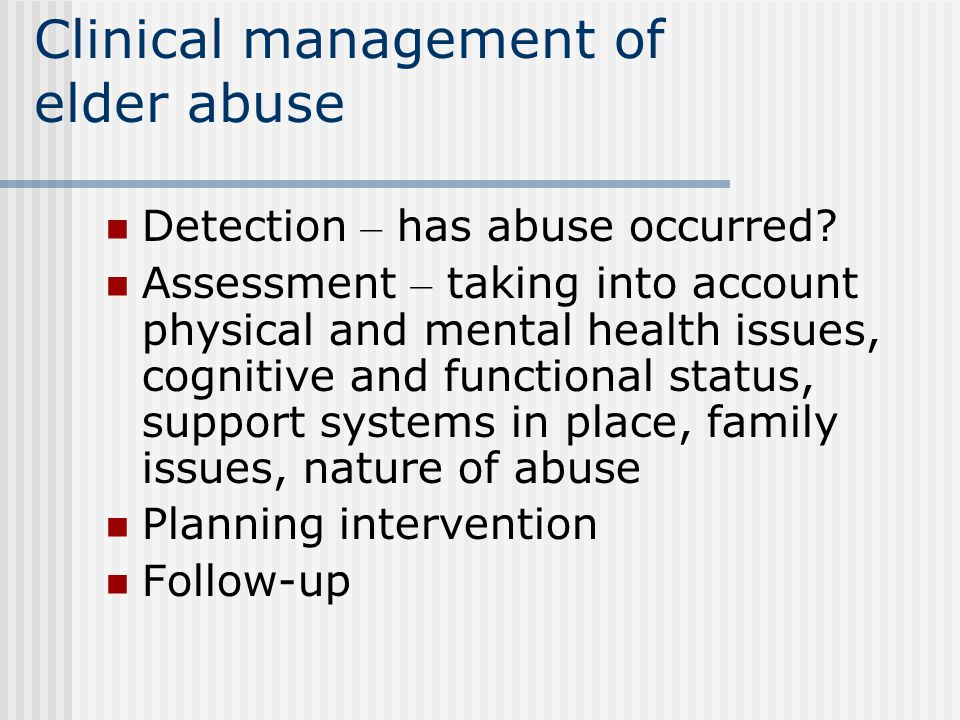 Clinical management of elder abuse
